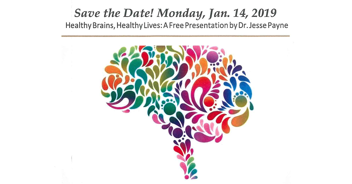Healthy Brains, Healthy Lives: A Free Presentation by Dr. Jesse Payne